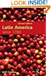 Latin America since 1780 Second Editi...