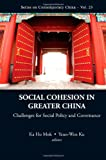 Social Cohesion In Greater China: Challenges For Social Policy And Governance (Series on Contemporary China)