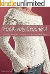 Positively Crochet!: 50 Fashionable P...