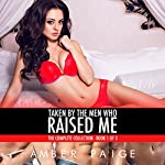 Taken by the Men Who Raised Me: The Complete Collection, Book 1 of 3 | Amber Paige