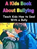 img - for A Kids Book About Bullying: Teach Kids How to Deal With a Bully book / textbook / text book