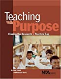 img - for Teaching With Purpose: Closing the Research-Practice Gap by John E. Penick (2003-10-30) book / textbook / text book