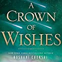 A Crown of Wishes Audiobook by Roshani Chokshi Narrated by Priya Ayyar