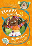 BBC In The Night Garden: Happy Garden! Big Stickers Fun for Little Hands