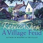 A Village Feud: Tales from Turnham Malpas, Book 12 | Rebecca Shaw