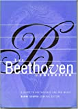 The Beethoven Compendium (A Guide to Beethovens Life and Music)