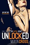 Unlocked (The Alpha Group Tr... - Maya Cross