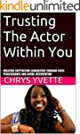 Trusting The Actor Within You: Creati...