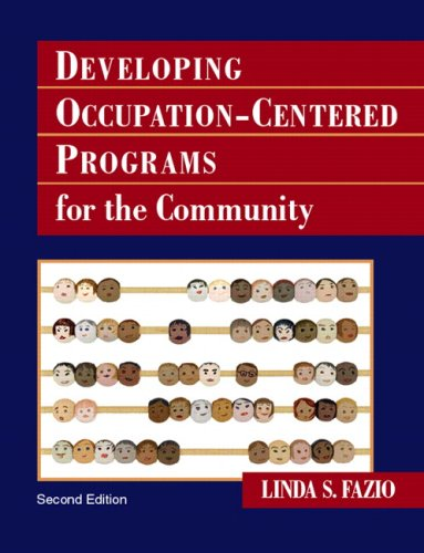 Developing Occupation-Centered Programs for the Community...