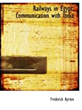 RAILWAYS IN EGYPT: COMMUNICATION WITH INDIA (1857)   0554667258