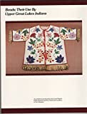 img - for Beads: Their Use by Upper Great Lakes Indians; An exhibition produced by the Grand Rapids Public Museum and the Cranbrook Academy of Art book / textbook / text book