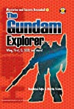 The Gundam Explorer: Wing, First, G, Seed and More! (Mysteries and Secrets Revealed!)