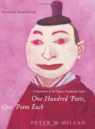 One Hundred Poets, One Poem Each: A Translation of the Ogura Hyakunin Isshu (Translations from the Asian Classics)