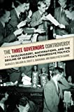 img - for The Three Governors Controversy: Skullduggery, Machinations, and the Decline of Georgia's Progressive Politics book / textbook / text book