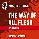 Ep. 2: The Way of All Flesh | Naomi Alderman