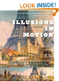 Illusions in Motion: Media Archaeology of the Moving Panorama and Related Spectacles (Leonardo Book Series)