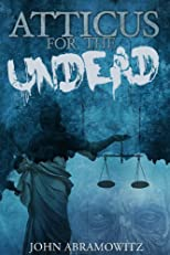 Atticus for the Undead (Legal Fiction Series)