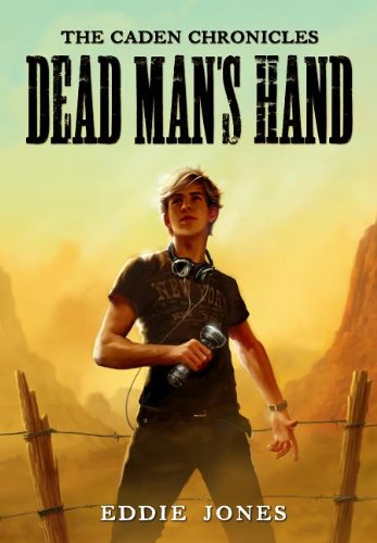 The Caden Chronicles: Dead Man&#039;s Hand by Eddie Jones