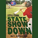 State Showdown: Little League (       UNABRIDGED) by Matt Christopher Narrated by Nick Sullivan