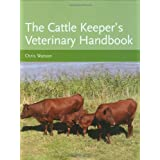 The Cattle Keeper's Veterinary Handbookby Chris Watson