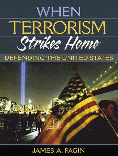 When Terrorism Strikes Home: Defending the United States