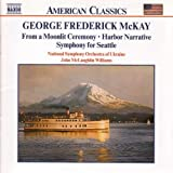 McKay: From a Moonlight Ceremony / Harbor Narrative / Symphony for Seattle