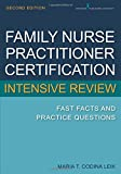 Family Nurse Practitioner Certification Intensive Review: Fast Facts and Practice Questions