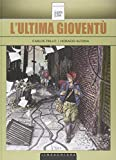 img - for L'ultima giovent  book / textbook / text book