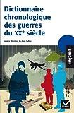 Dictionnaire chronologique des guerres du XXe siècle