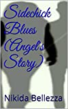 Sidechick Blues -Angel's Story: Book 1a