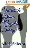 Sidechick Blues -Angel's Story: Book 1a