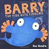 Barry the Fish with Fingersby Sue Hendra