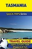 Tasmania Travel Guide (Quick Trips Series): Sights, Culture, Food, Shopping & Fun