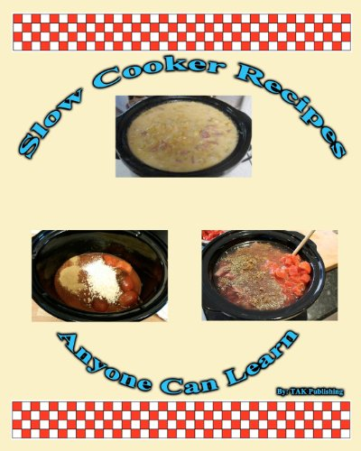 Slow Cooker Crock Pot Recipes Anyone Can Learn Cookbook (Anyone Can Cook In A Slow Cooker compare prices)