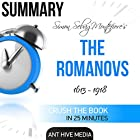 Summary of Simon Sebag Montefiore's The Romanovs: 1613-1918 Hörbuch von  Ant Hive Media Gesprochen von: Norma Jean Gradsky