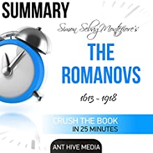Summary of Simon Sebag Montefiore's The Romanovs: 1613-1918 Audiobook by  Ant Hive Media Narrated by Norma Jean Gradsky