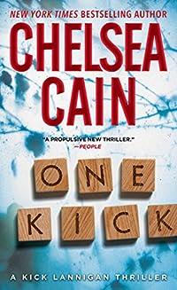 One Kick: A Novel by Chelsea Cain ebook deal