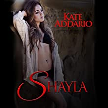 Shayla Audiobook by Kate Addario Narrated by Aiden Chambers