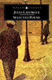 Jules Laforgue: Selected Poems (Penguin Classics) (014043626X) by Jules LaForgue
