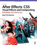 Mark Christiansen Adobe After Effects CS5 Visual Effects and Compositing Studio Techniques