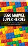 LEGO Marvel Super Heroes - Unofficial...