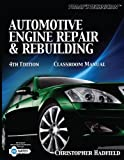 Todays Technician: Automotive Engine Repair & Rebuilding Classroom Manual