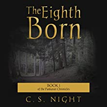 The Eighth Born: Book 1 of the Pankaran Chronicles Audiobook by C.S. Night Narrated by Erik Sandvold