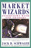 Market Wizards: Interviews with Top Traders by Jack D. Schwager