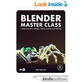 Blender Master Class: A Hands-On Guide to Modeling, Sculpting, Materials, and Rendering