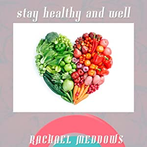 Stay Healthy and Well Hypnosis: Good Health & Boost Your Immune System, Guided Meditation, Positive Affirmations, Solfeggio Tones | [Rachael Meddows]