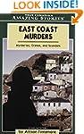East Coast Murders: Mysteries, Crimes...
