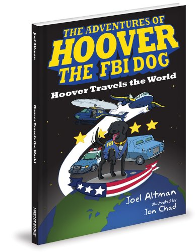 The Adventures of Hoover the FBI Dog: Hoover Travels the World (Hoover Fbi compare prices)
