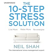 The 10-Step Stress Solution | [Neil Shah]