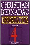 echange, troc Christian Bernadac - La déportation 1933-1945. Le Train de la mort - L'Holocauste oublié - Le Rouge-Gorge, tome 4